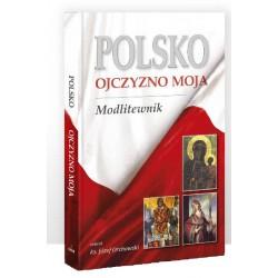 Polsko Ojczyzno Moja - modlitewnik