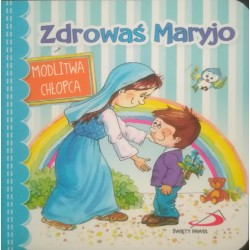 Zdrowaś Maryjo. Modlitwa chłopca