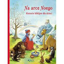 Na arce Noego. Historie biblijne dla dzieci